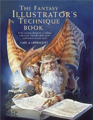 The Fantasy Illustrator's Technique Book By Lippincott, Gary A.